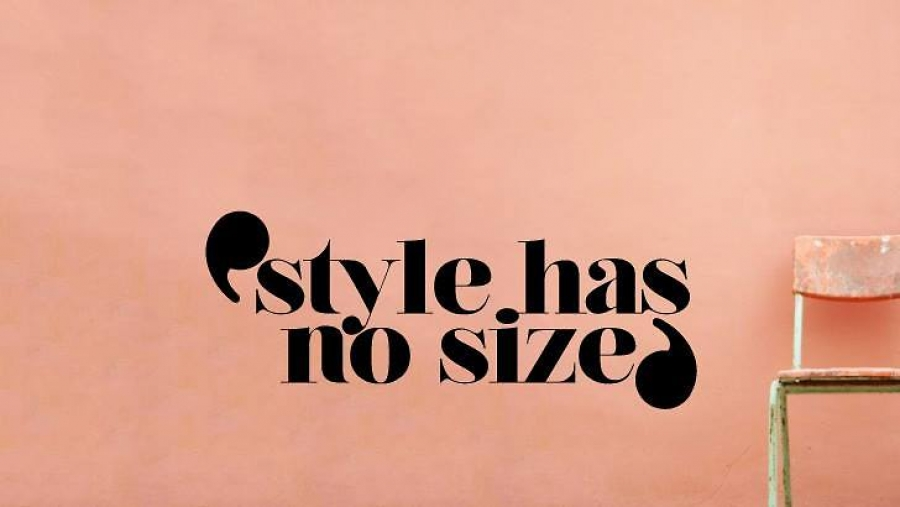 Style has no size!